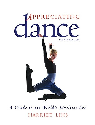 Appreciating Dance By Lihs, Harriet R.
